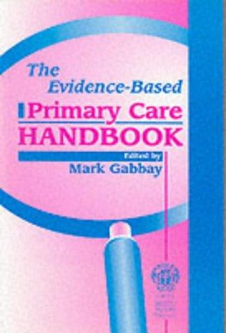 The Evidence-based Primary Care Handbook by Mark Gabbay