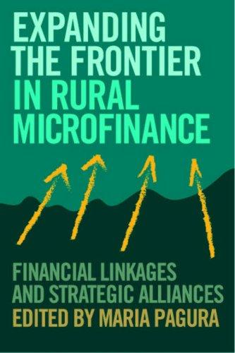 Expanding the Frontier in Rural Finance by Maria Pagura