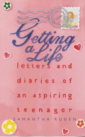 Getting a Life by Samantha Rugen