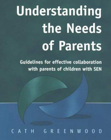 Understanding the Needs of Parents by Cath Greenwood