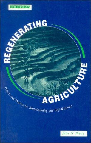Regenerating Agriculture by Jules N. Prett