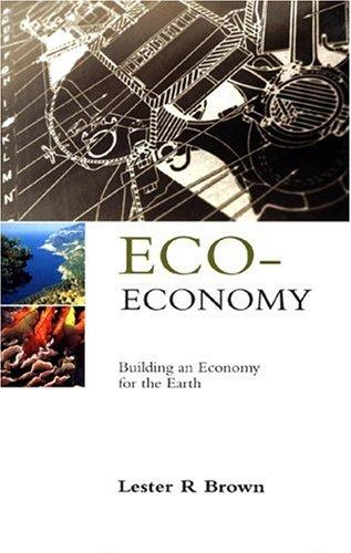 ECO-ECONOMY by Lester Russell Brown