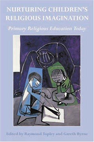 Nurturing Children's Religious Imagination by Raymond Topley