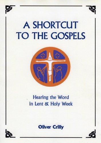 A Shortcut to the Gospels by Oliver Crilly