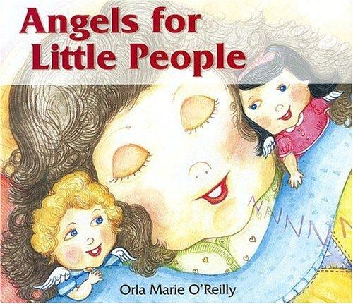 Angels for Little People by Orla Marie O'reilly