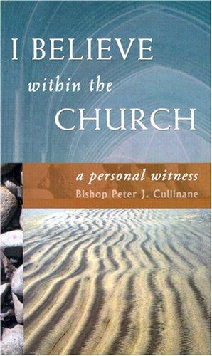 I Believe Within the Church by Bishop Peter J. Cullinane