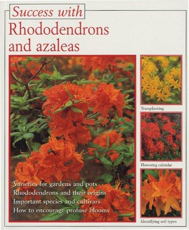 Rhododendrons and Azaleas (Success with) by Andrea Kosel