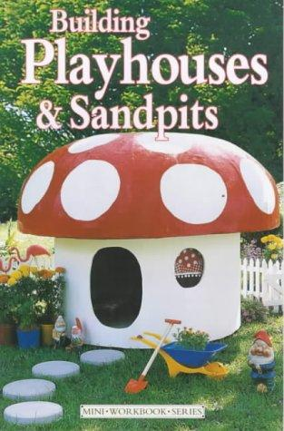 Building Playhouses and Sandpits (Mini Workbook) by Diy Mini Series