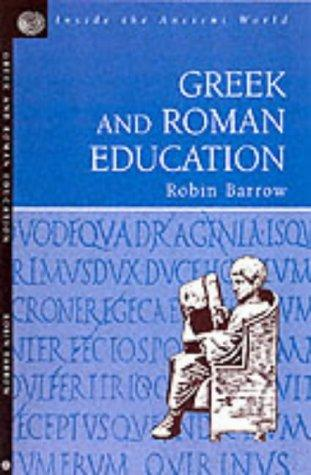 Greek and Roman Education (Inside the Ancient World Series) (Inside the Ancient World Series) by R. Barrow
