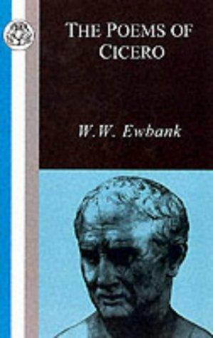 The Poems of Cicero (BCP Classic Commentaries on Greek & Latin Texts) by W. W. Eubank