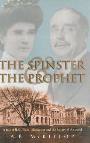 The Spinster and the Prophet by A.B. McKillop