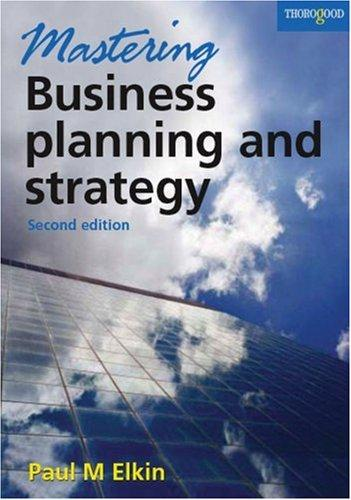 Mastering Business Planning and Strategy by Paul Elkin