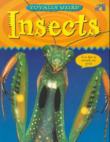 Insects (Totally Weird) by Iqbal Hussein