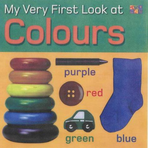 My Very First Look at Colours (My Very First Look at) by
