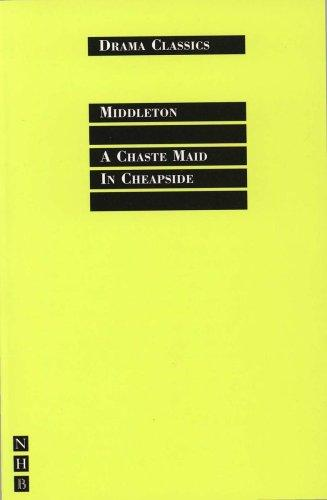 Chaste Maid in Cheapside by Thomas Middleton