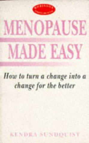 Menopause Made Easy (Robinson Family Health) by Kendra Sundquist