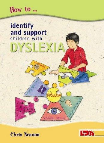 How to Identify and Support Children with Dyslexia by Chris Neanon