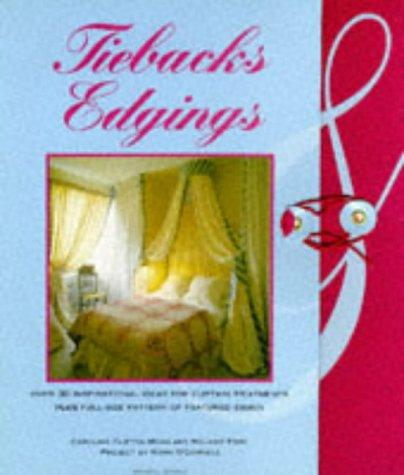 Tiebacks and Edgings (Homeworks Packs) by Caroline Clifton-Mogg