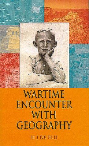Wartime encounter with geography by Harm J. De Blij, Harm de Blij, Harm de Blij