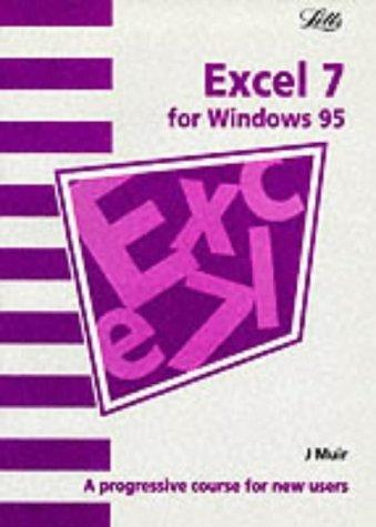 Excel 7 (Software Guide S.) by J. Muir