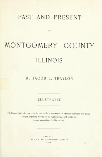 Past and present of Montgomery County, Illinois by Jacob L. Traylor