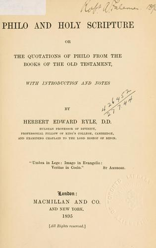 Philo and Holy Scripture by with introduction and notes by Herbert Edward Ryle.