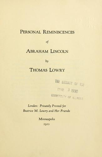 Personal reminiscences of Abraham Lincoln by Thomas Lowry