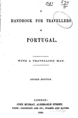 A Handbook for Travellers in Portugal ...: With a Travelling Map by John Murray (Firm ), John Murray