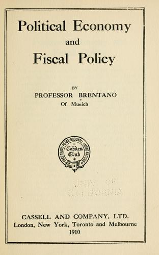 Political economy and fiscal policy by Brentano, Lujo