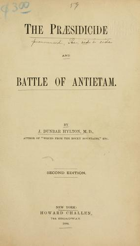 The praesidicide and Battle of Antietam by John Dunbar Hylton