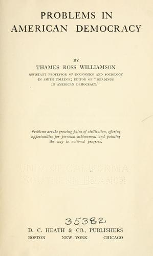 Problems in American democracy by Thames Williamson