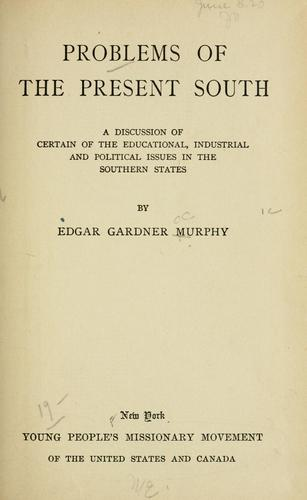 Problems of the present South by Edgar Gardner Murphy