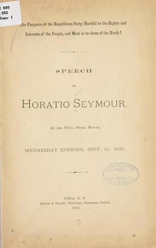 The purposes of the Republican party hurtful to the rights and interests of the people, and most so to those of the North! by Seymour, Horatio