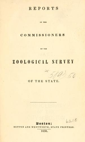 Reports of the Commissioners on the zoological survey of the state. by Massachusetts. Zoological and Botanical Survey.