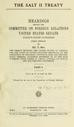 The SALT II treaty by United States. Congress. Senate. Committee on Foreign Relations
