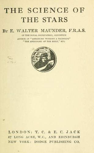 The science of the stars by E. Walter Maunder