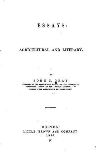 Essays: Agricultural and Literary by John Chipman Gray