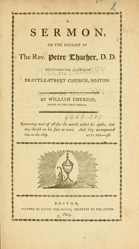 A sermon on the decease of the Rev. Peter Thacher by Emerson, William