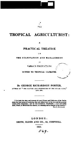 The tropical agriculturist: a practical treatise by George Richardson Porter