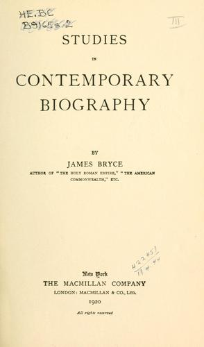Studies in contemporary biography by James Bryce