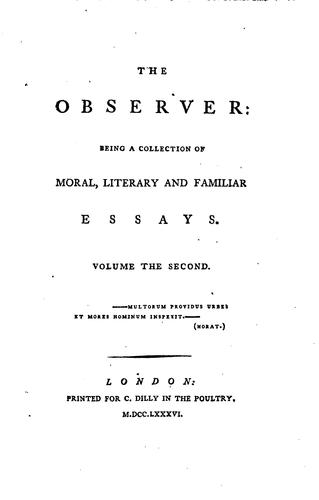 The Observer:: Being a Collection of Moral, Literary and Familiar Essays by Richard Cumberland
