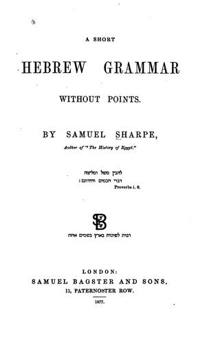 A Short Hebrew Grammar Without Points by Samuel Sharpe