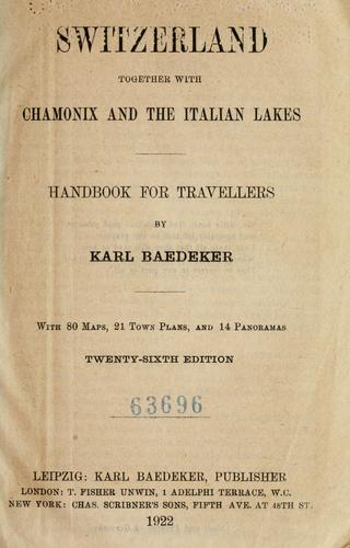 Switzerland, together with Chamonix and the Italian lakes by Karl Baedeker (Firm)