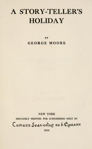 A story-teller's holiday by George Moore