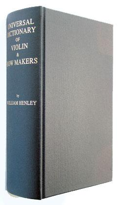 Universal dictionary of violin and bow makers by William Henley