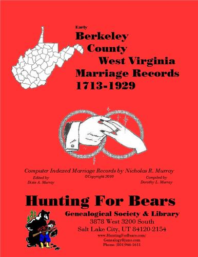 Berkeley Co West Virginia Marriages 1678-1929 by David Alan Murray, Nicholas Russell Murray