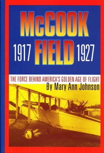 McCook Field, 1917-1927 by Johnson, Mary Ann.