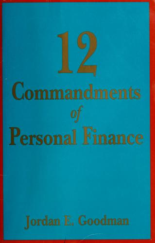 12 commandments of personal finance by Jordan E. Goodman