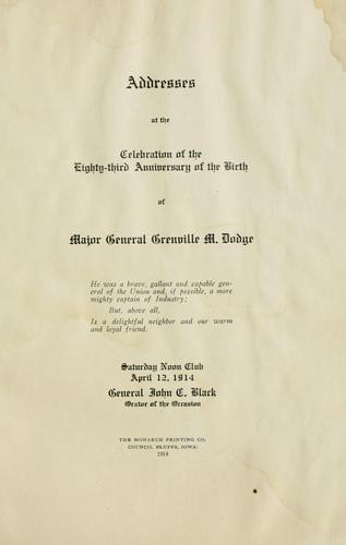 Addresses at the celebration of the eighty-third anniversary of the birth of Major General Grenville M. Dodge .. by John Charles Black