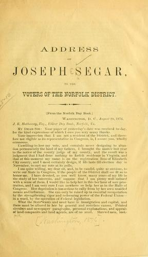 Address of Joseph Segar, to the voters of the Norfolk district. (From the Norfolk Day book.) by Segar, Joseph Eggleston